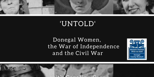 'Untold' Donegal Women, The War of Independence and The Civil War