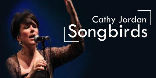 Songbirds with Cathy Jordan